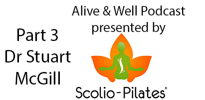 Alive & Well Podcast Dr Stuart McGill Part 3; Can I avoid back surgery?