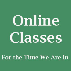 Online classes for the time we are in